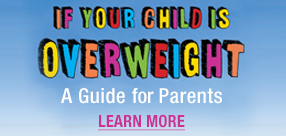 If Your Child is Overweight: A Guide for Parents