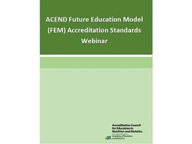 ACEND® Program Director and Faculty Workshop Webinar on the Future Education Model (FEM) Standards