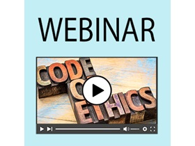 Webinar: Code of Ethics Review and Update