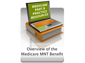 Medicare Part B MNT Resources: Overview of the Medicare MNT Benefit