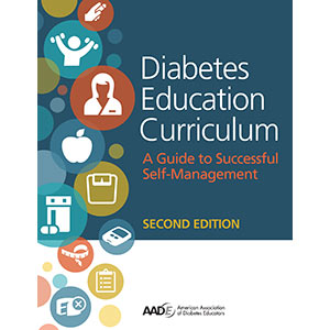 AADE Diabetes Education Curriculum: A Guide to Successful Self-Management, 2nd Edition
