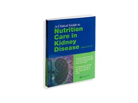 Clinical Guide to Nutrition Care in Kidney Disease 2nd Ed.