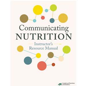 Communicating Nutrition: The Authoritative Guide Instructor's Resource Kit Cover