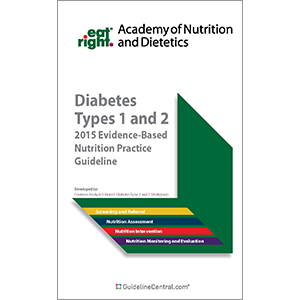 Diabetes Medical Nutrition Therapy: Evidence-Based Nutrition Practice Guidelines Quick Reference Tool