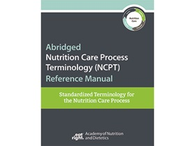 Abridged NCPT Reference Manual: Standardized Terminology for the Nutrition Care Process