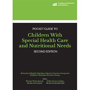 Academy of Nutrition and Dietetics Pocket Guide to Children with Special Health Care and Nutritional Needs, 2nd Ed. Cover