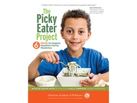 The cover of The Picky Eater Project: 6 Weeks to Happier, Healthier Family Mealtimes.