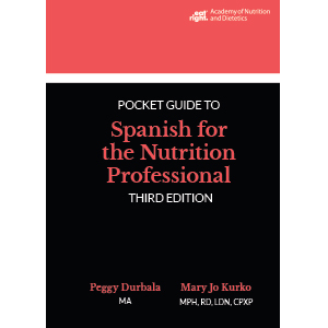 Pocket Guide to Spanish for the Nutrition Professional, 3rd Ed.