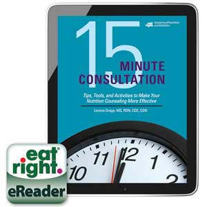 15 Minute Consultation Tips Tools And Activities To Make Your Nutrition Counseling More Effective Ebook