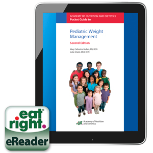 Academy of Nutrition and Dietetics Pocket Guide to Pediatric Weight Management, 2nd Ed.