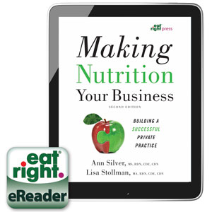 Making Nutrition Your Business: Building a Successful Private Practice, 2nd Ed.