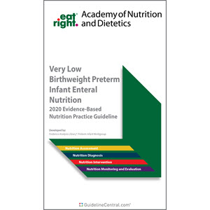 Very Low Birthweight Preterm Infant Enteral Nutrition: Evidence-Based Nutrition Practice Guidelines Quick Reference Tool