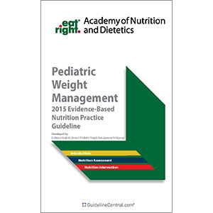 Pediatric Weight Management: Evidence-Based Nutrition Practice Guidelines Quick Reference Tool