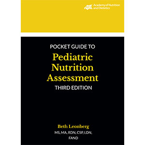 Pocket Guide to Pediatric Nutrition Assessment, Third Edition