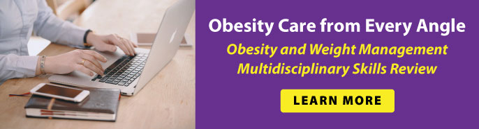 Obesity and Weight Management Multidisciplinary Skills Review